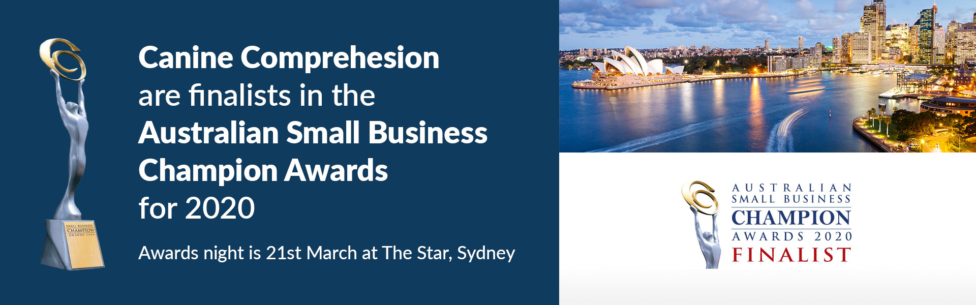 Canine Comprehesion are finalists in the Australian Small Business Champion Awards for 2020. Awards night is 21st March at The Star, Sydney