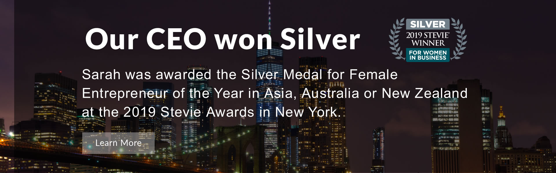 Our CEO Sarah was award the Silver Medal for Female Entrepreneur of the Year in Asia, Australia or New Zealand